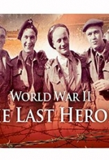 World War II: The Last Heroes